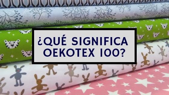 ¿Qué significa OEKOTEX 100?